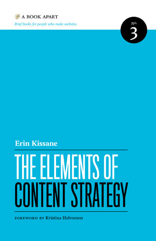 Erin Kissane – The Elements of Content Strategy